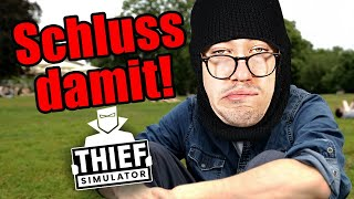SCHLUSS DAMIT: Thief Simulator