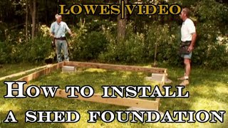 Install the Foundation How to Build a Shed