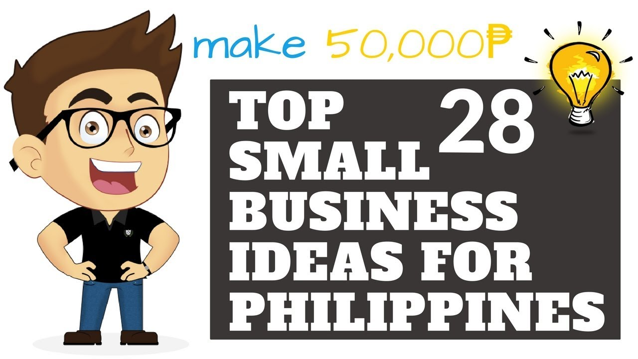 Top 28 Small Business Ideas for Philippines In 2018   Make 50,000