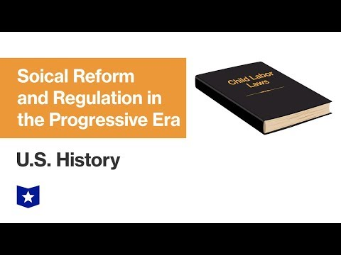 U.S. History | Social Reform And Regulation In The Progressive Era