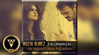 Orhan Ölmez feat. Canan Çal - Yar Ağladı Ben Ağladım (Audio)