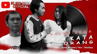 APA KATA ORANG - KLISE BIMA (Official Music Video)