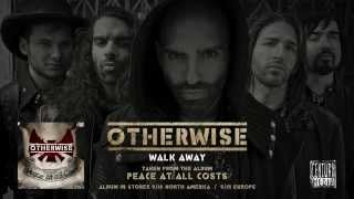 OTHERWISE  Walk Away (Full Song)