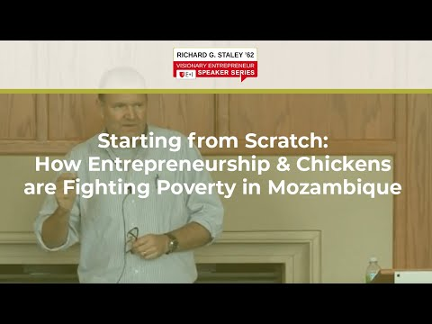 """Starting from Scratch: How Entrepreneurship & Chickens are Fighting Poverty in Mozambique """