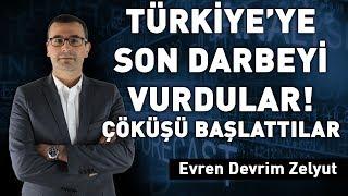 Türkiye'ye son darbeyi vurdular! Çöküşü başlat