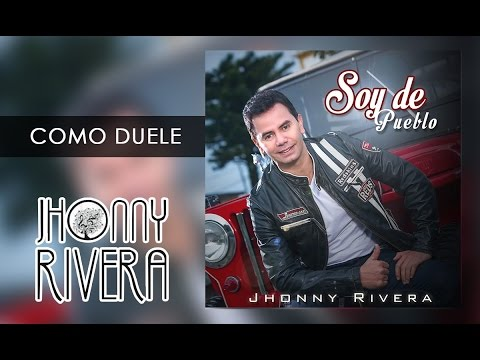 Jhonny Rivera Ft Los Hermanos Medina - Como Duele (Video Oficial)