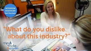 How To Answer What Do You Dislike About this Industry?