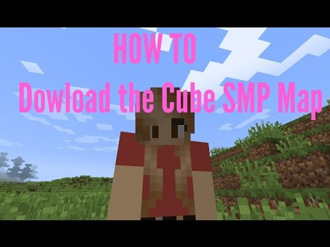 How To: Download the Cube SMP Season 1 Map