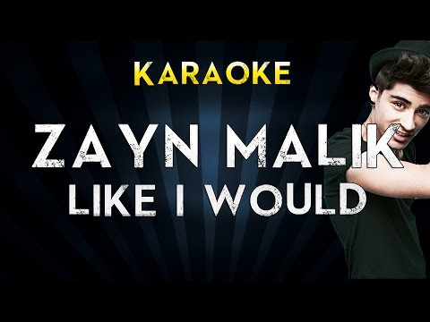 ZAYN MALIK - LIKE I WOULD   Official Karaoke Instrumental Lyrics Cover Sing Along