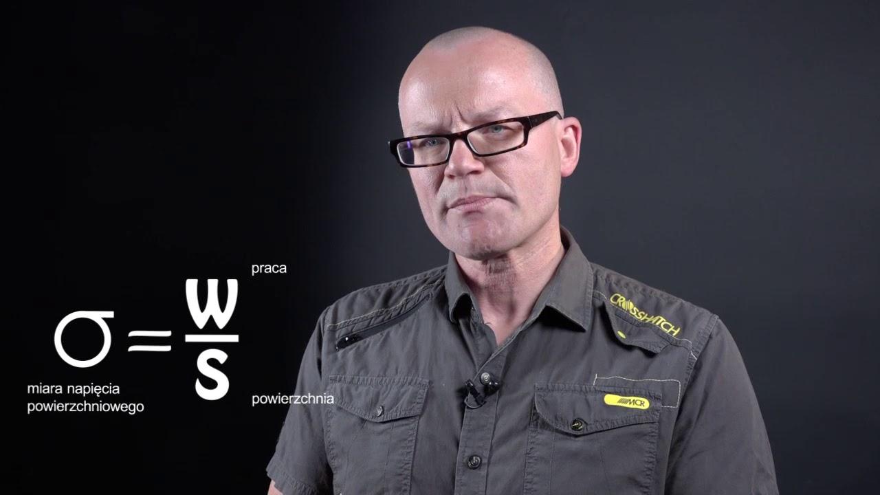 Piotr Cieśliński wyjaśnia, na czym polegają siły kapilarne