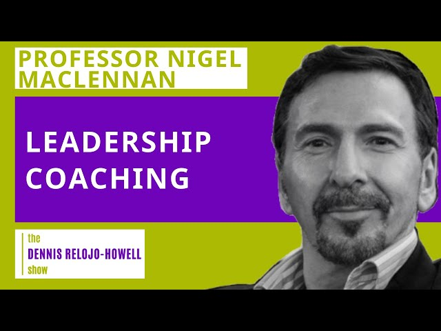 Professor Nigel MacLennan: Leadership Coaching