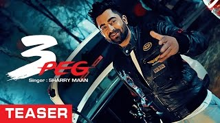 Sharry Mann: 3 Peg  (Teaser) | Mista Baaz | Parmish Verma | Releasing Tomorrow