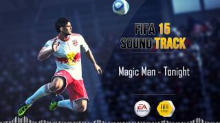 Magic Man - Tonight (FIFA 15 Soundtrack)