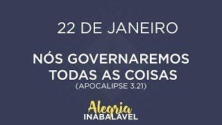 22 de janeiro - Nós governaremos todas as coisas