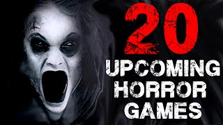 20 Upcoming Horror Games | 2016   2017