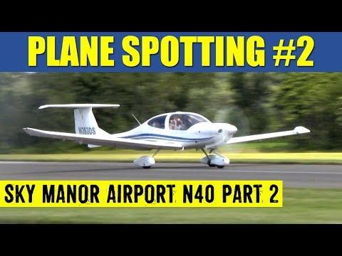 Plane Spotting #2 Sky Manor Airport N40 With CTAF Part 2