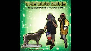 Dj Big Bénusse & MC Gr0s G4rs - The Dog Zone
