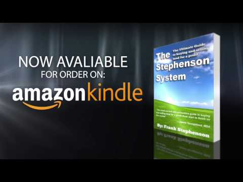 The Stephenson System: The Ultimate Guide to Buying and Selling Land for a Profit.