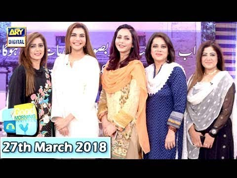 Good Morning Pakistan - 27th March 2018 - ARY Digital Show