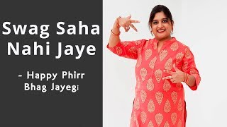 Swag Saha Nahi Jaye Song Dance Choreography (Wedding Special) | Happy Phirr Bhag Jayegi