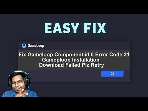 How To Fix Gameloop Download Component Id 0 Error Code 31