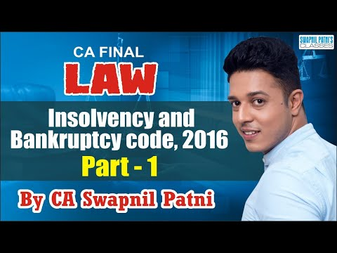 Insolvency&Bankruptcy Code With Latest Amendment For CA Final/CS/CWA -Nov19&May20-By SWAPNIL PATNI