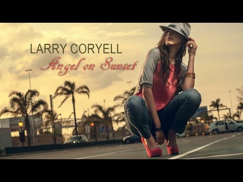 Larry Coryell - Angel on Sunset [Inner City Blues]