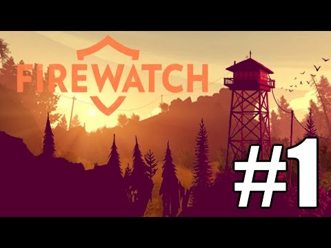 Firewatch Gameplay Playthrough #1 - The New Job (PC)
