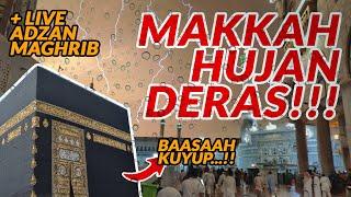 MASJIDIL HARAM BANJIR | LIVE Adzan Maghrib Bikin Merinding