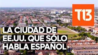 La ciudad de Estados Unidos que sólo habla español