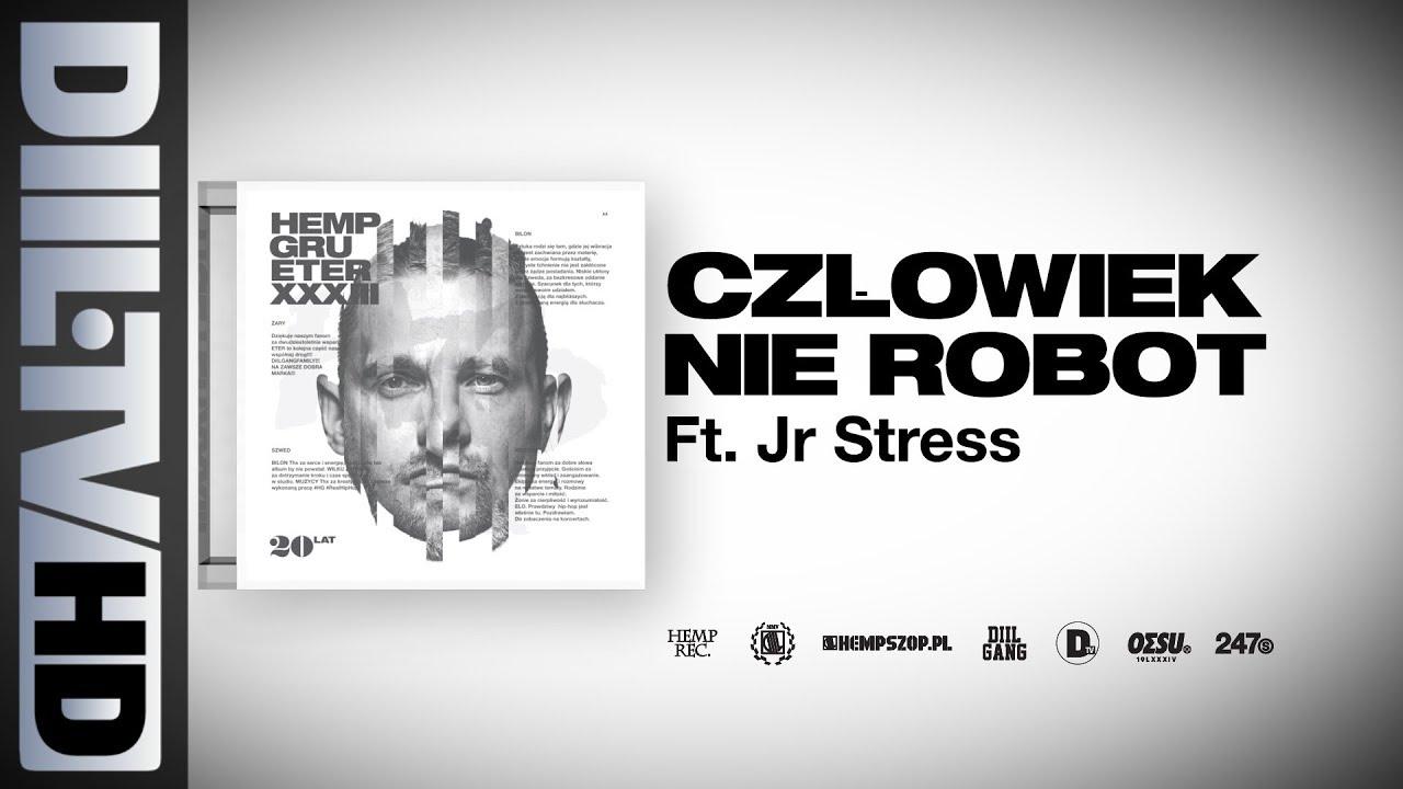 Hemp Gru - Człowiek nie robot ft. Junior Stress (prod. Szwed SWD) [DIIL.TV]