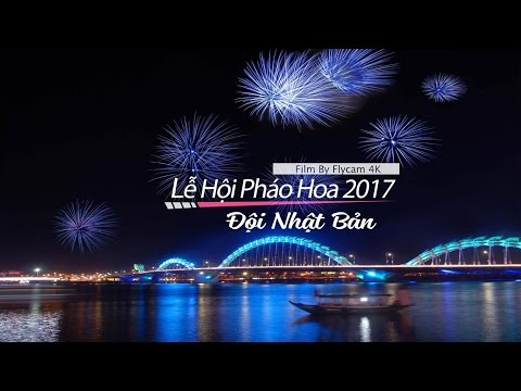 Lễ Hội Pháo Hoa Quốc Tế Đà Nẵng 2017 - Đội Nhật Bản - Ngày 20/05/2017