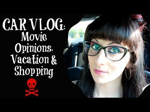 CAR VLOG: Movie Opinions, Vacation & Shopping