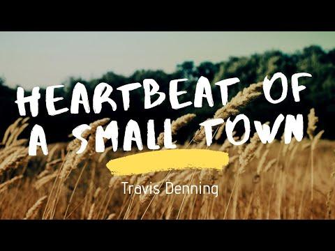 Travis Denning - Heartbeat of a Small Town (Lyrics)