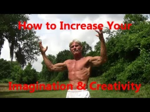 How to Increase Your Imagination & Creativity