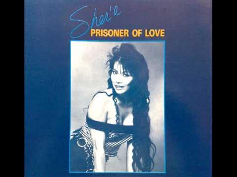 Sher'e ~ Prisoner Of Love ~ 1989