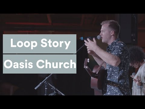 Loop Story - Oasis Church Chicago