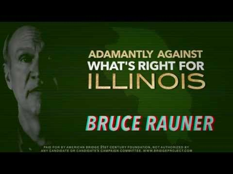 Bruce Rauner: Adamantly Against What