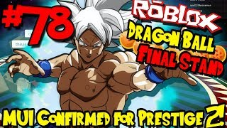 MASTERED ULTRA INSTINCT CONFIRMED FOR PRESTIGE 2! | Roblox: Dragon Ball Final Stand - Episode 78