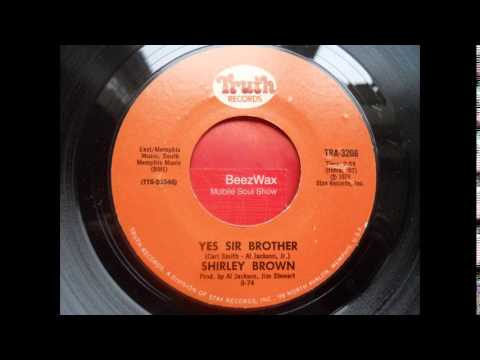 shirley brown - yes sir brother