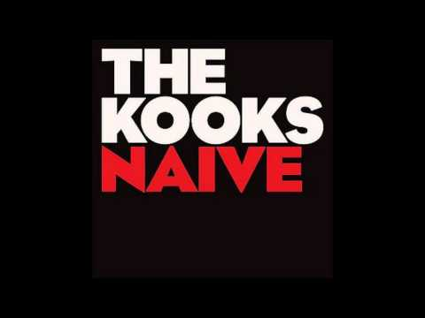 The Kooks - Naive (Lyrics)