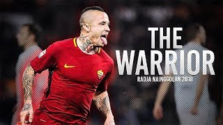 Radja Nainggolan 2018 - Welcome to Inter Milan - The Warrior - HD