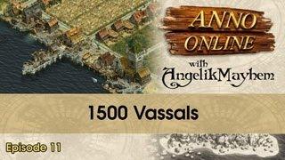Anno Online - 1500 Vassals