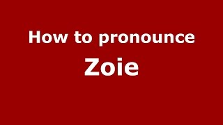 How to pronounce Zoie (American English/US)  - PronounceNames.com