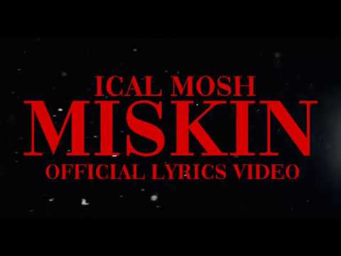 "Ical Mosh ""Miskin"" Lyrics Video (Official)"