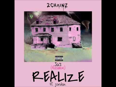 2 Chainz - Realize ft. Nicki Minaj