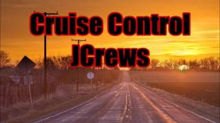 Cruise Control - JCrews (Hick Hop / Back Road Music / Motivational)