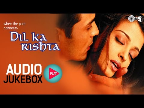 Dil Ka Rishta Jukebox  Full Album Songs  Arjun Rampal, Aishwarya, Nadeem Shravan