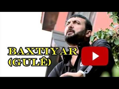 Baxtiyar   Gule   Kürtçe Şarkılar Dinle   YouTube