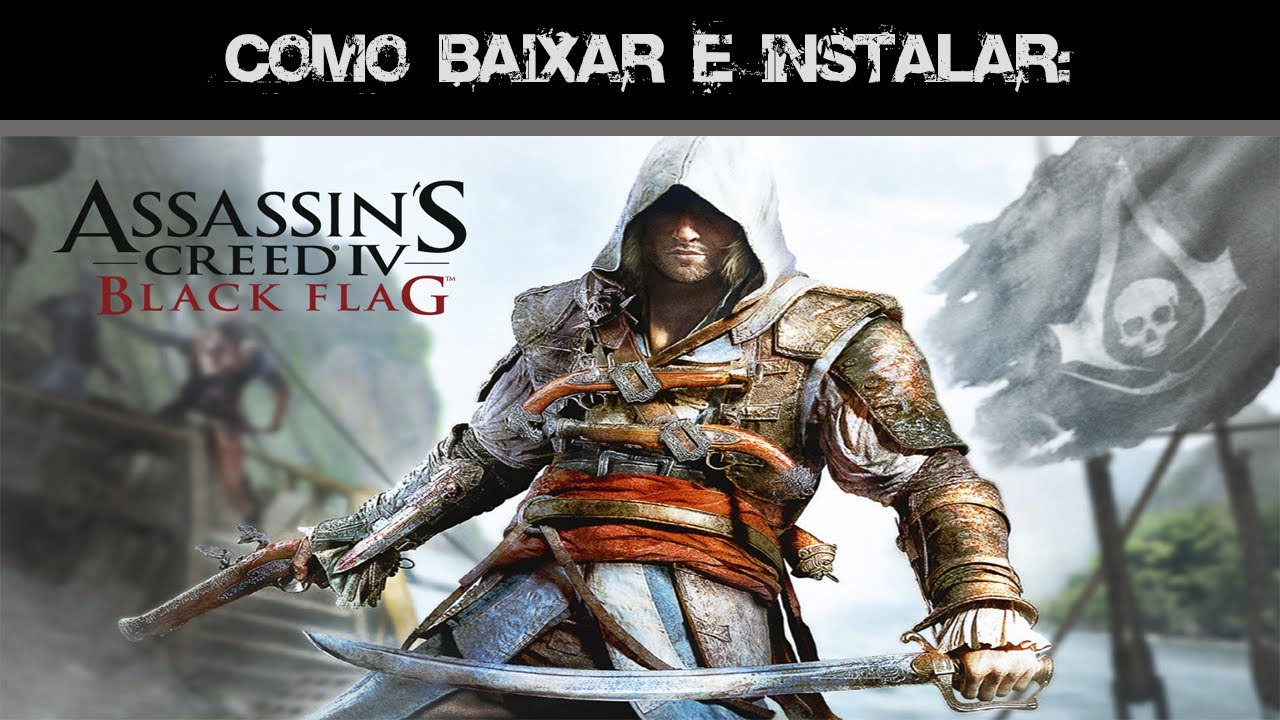 Como Baixar e Instalar Assasins Creed Black Flag Black-Box ...